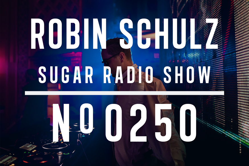 Robin Schulz is celebrating its milestone 250th episode this week